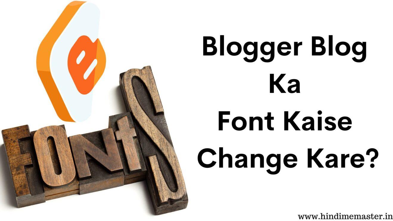 Blogger Blog Ka Font Kaise Change Kare - Full Guide in Hindi